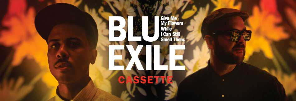 Blu & Exile Give Me My Flowers While I Can Still Smell Them (Cassette)